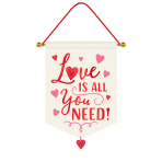Hanging Sign All You Need Is Love Fabric 27.9 x 38.1 cm
